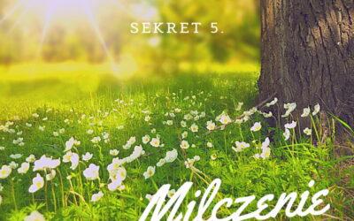 Sekret 5 – MILCZENIE