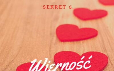 Sekret 6 – WIERNOŚĆ